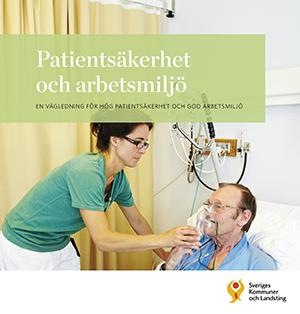 """SKL. """"Arbetsmiljö och patientsäkerhet hänger samman"""""""